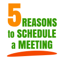 5 Reasons to Schedule a Meeting